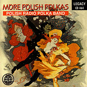 More Polish Polkas by Polish Radio Polka Band
