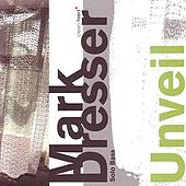 Unveil by Mark Dresser