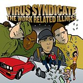 The Work Related Illness by Virus Syndicate