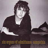 Compathia by Six Organs Of Admittance