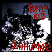 Inhumane by The Koffin Kats