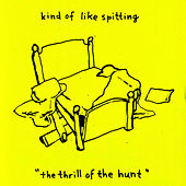 The Thrill Of The Hunt by Kind Of Like Spitting
