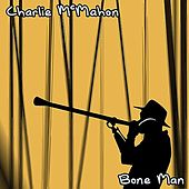 Bone Man de Charlie McMahon