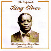 The Originals - King Oliver - The Legendary 1930 Recordings by King Oliver