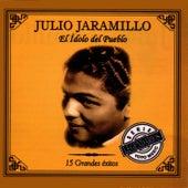 El Ídolo Del Pueblo - 15 Grandes Éxitos by Julio Jaramillo