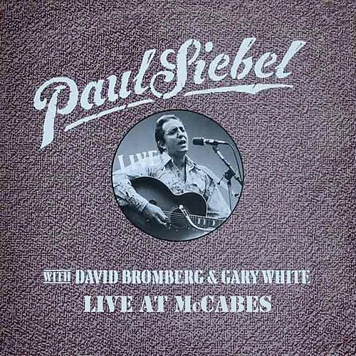Live At McCabe's with David Bromberg by Paul Siebel