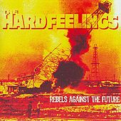 Rebels Against The Future by The Hard Feelings