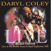 Beyond The Veil: Live At Bobby Jones Gospel Explosion XIII (Live) de Daryl Coley