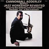 Jazz Workshop Revisited by Cannonball Adderley