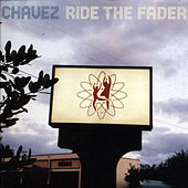 Ride The Fader by Chavez