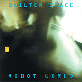 Robot World by Bailter Space