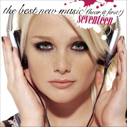Seventeen: The Best New Music (hear It First) by Various Artists