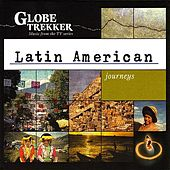 Globe Trekker: Latin American Journeys by Various Artists