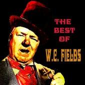 The Best of W.C. Fields by W.C. Fields
