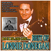 Rock Island Line…Best Of Lonnie Donegan by Lonnie Donegan