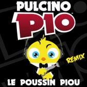 Le Poussin Piou (Remix) by Pulcino Pio