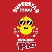 Superstar Tsiou by Pulcino Pio