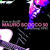 Kom ut i kväll! Mauro Scocco 50 (en hyllning) - EP#2 by Kom ut ikväll! Mauro Scocco 50 (en hyllning) - EP#2