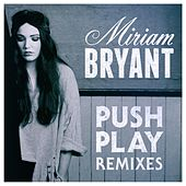 Push Play (Remixes) by Miriam Bryant