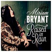 Raised in Rain by Miriam Bryant