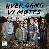 Hver gang vi møtes - Sesong 2 by Various Artists
