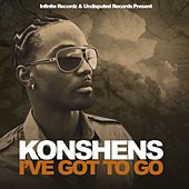 I've Got to Go by Konshens