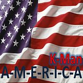 A-M-E-R-I-C-A by K-Man