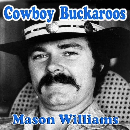 Cowboy Buckaroos (feat. Byron Berline, Hal Blaine, Rick Cunha, Jerry Mills, Skip Conover & Don Whaley) by Mason Williams