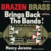 Brazen Brass Brings Back The Bands! by Henry Jerome