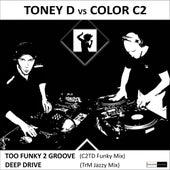 Too Funky 2 Groove (Toney D vs. Color C2) de Toney D