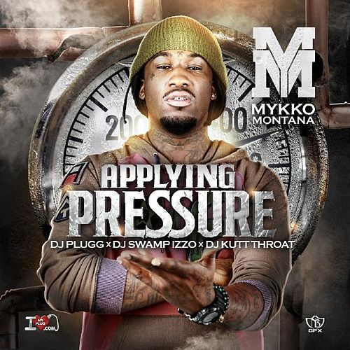 Applying Pressure by Mykko Montana
