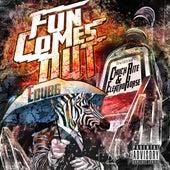 Fun Comes Out by E-Dubb
