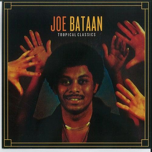 Tropical Classics: Joe Bataan by Joe Bataan