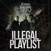 Illegal Playlist by Kevin Hayden Trio