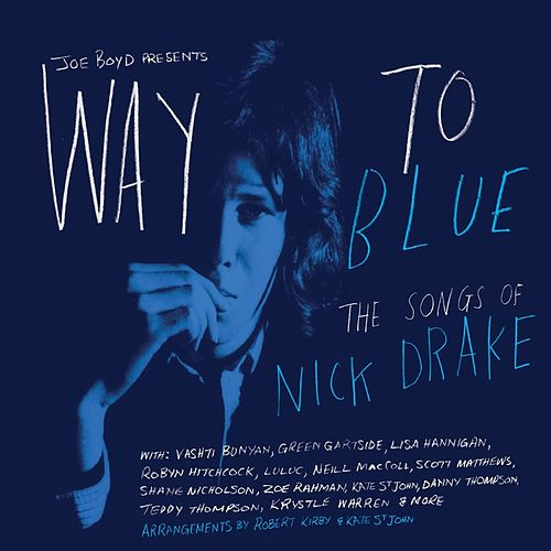 Way To Blue - The Songs of Nick Drake by Various Artists