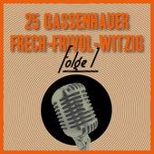 25 Gassenhauer Frech-Frivol-Witzig, Vol. 1 de Various Artists