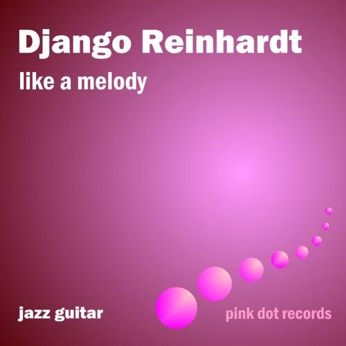 Like A Melody - Jazz Guitar by Django Reinhardt