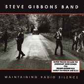 Maintaining Radio Silence by Steve Gibbons Band