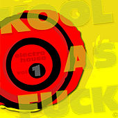 Kool As Fuck - Electro House Volume 1 de Various Artists