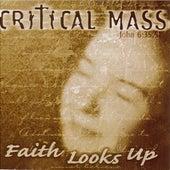Faith Looks Up by Critical Mass