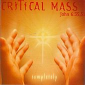 Completely by Critical Mass