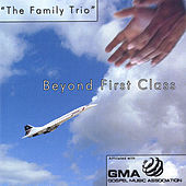 Beyond First Class di The Family Trio