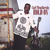 Hold On de Carl Weathersby