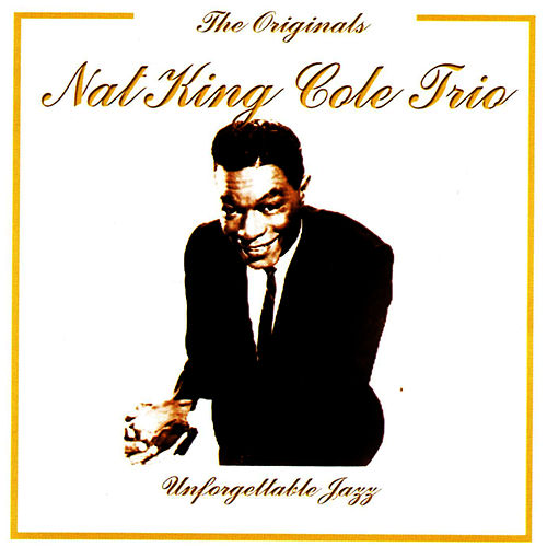 Unforgettable Jazz by Nat King Cole