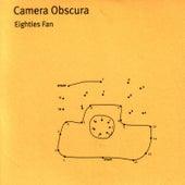 Eighties Fan by Camera Obscura