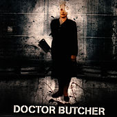 Doctor Butcher by Doctor Butcher