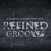 Refined Grooves: A Collection of 30 Deep House Tracks von Various Artists