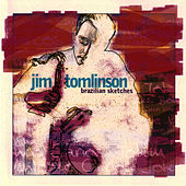 Brazilian Sketches de Jim Tomlinson