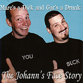 Mark's A Dick And Gar's A Drunk: The Johann's Face Story by Various Artists