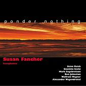 Ponder Nothing by Susan Fancher